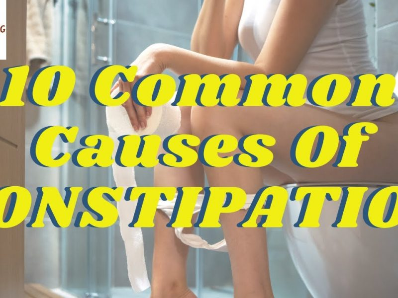 what causes constipation 10 reasons you have constipation how to easily cure constipation